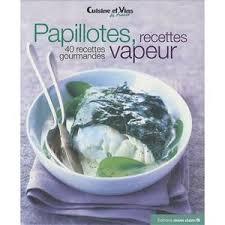 livre cuisine vapeur livre recette cuisine vapeur achat vente pas cher