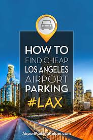 Los Angeles Airport Map by Lax Parking 6 Tips For Cheap Rates Long Term Parking At Lax