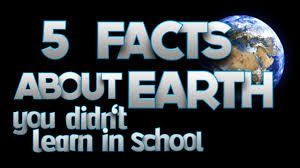 5 facts about earth you didn t learn in school