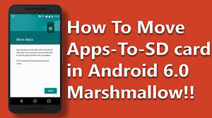app to sd card for android how to move apps to sd card in android 6 0 marshmallow no root