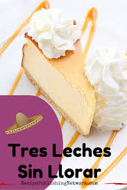 this recipe for tres leches cake swaps some authentic ingredients