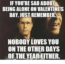 Valentines Day Memes - 25 best memes about alone on valentines day alone on