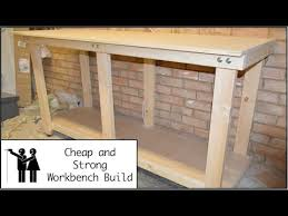 Free Plans To Build A Woodworking Bench by How To Build A Cheap And Strong Workbench With Free Plans Youtube