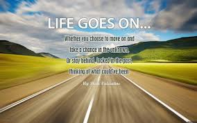life goes on wallpapers 30 inspirational life quotes for you posters and wallpapers