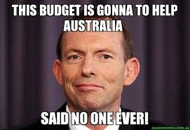 Said No One Ever Meme - this budget is gonna to help australia said no one ever tony