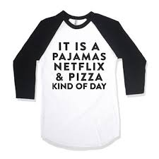 its a pajamas netflix and pizza of day for pajama days
