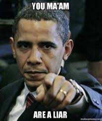 Liar Meme - you ma am are a liar angry obama make a meme