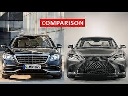 lexus better than mercedes 2018 mercedes s class vs 2018 lexus ls 500 comparison