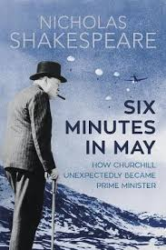 review six minutes in may how churchill unexpectedly became