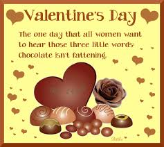 chocolate for s day s day the one day that all women want to hear those