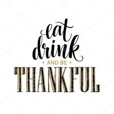 thanksgiving posters eat drink and be thankful hand drawn inscription thanksgiving