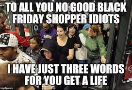 Black Friday Meme - black friday memes imgflip