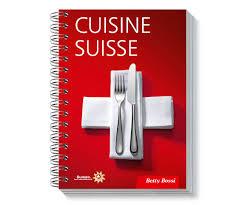 cuisine suisse le best of réuni dans le grand livre des spécialités