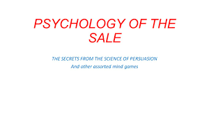 psychology of the sale the secrets from the science of persuasion