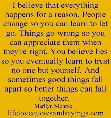 Love And Change Quotes by I Believe That Everything Happens For A Reason People Change So