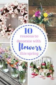 10 reasons to decorate with flowers this spring spring easter