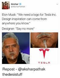 Meme Design - akshar n akshar pathak elon musk we need a logo for tesla inc