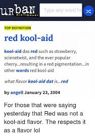 Meme Dictionary Definition - type any word he dictionary top definition red kool aid kool aid