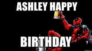 Deadpool Meme Generator - ashley happy birthday deadpool birthday meme generator