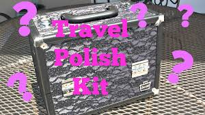what u0027s in my nail polish travel kit youtube