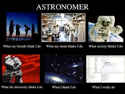 Astronomy Memes - image 251329 what people think i do what i really do know