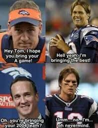 Patriots Broncos Meme - and when no one is looking go broncos funny side of sports
