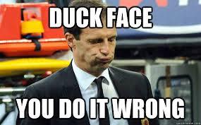 Shame On You Meme - duck face you do it wrong allegri shame quickmeme