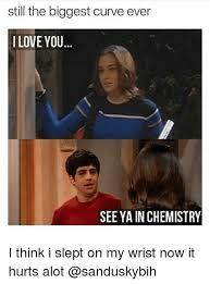I Think I Love You Meme - still the biggest curve ever i love you see ya inchemistry i think i