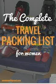 the complete travel packing list for women