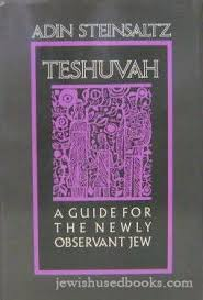 adin steinsaltz books teshuvah a guide for the newly observant by adin steinsaltz