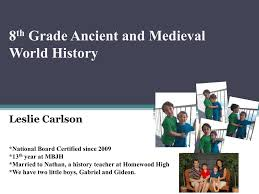 8 grade ancient and medieval world history leslie carlson