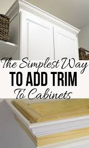 adding molding to kitchen cabinets the easiest way to add trim to a cabinet builder grade moldings