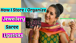 how to store and organize jewellery sarees and cosmetics youtube