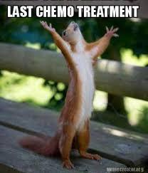 Chemo Meme - meme creator last chemo treatment meme generator at memecreator org