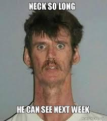 Long Neck Meme - neck so long he can see next week make a meme
