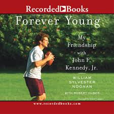 John F Kennedy Jr Forever Young My Friendship With John F Kennedy Jr William S