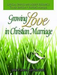 growing love in christian marriage third edition pastor u0027s manual