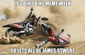 Dirt Bike Memes - dirtbike memes imgflip