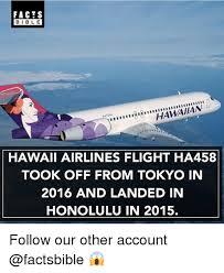 Hawaii Meme - facts ble hawaiian hawaii airlines flight ha458 took off from tokyo