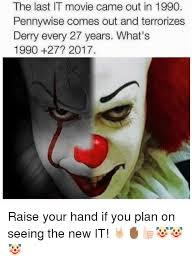 the last it movie came out in 1990 pennywise comes out and