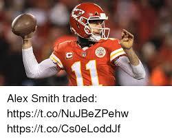 Alex Smith Meme - alex smith traded httpstconujbezpehw httpstcocs0eloddjf meme on