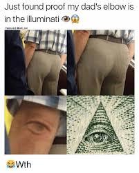 Illuminati Memes - just found proof my dad s elbow is in the illuminati featured ent