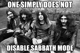 Black Sabbath Memes - one simply does not disable sabbath mode original black sabbath