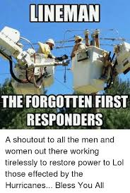Power Lineman Memes - lineman theforgotten first responders a shoutout to all the men