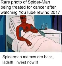 Spiderman Meme Cancer - rare photo of spider man being treated for cancer after watching