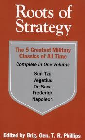 buy roots of strategy the 5 greatest military classics of all