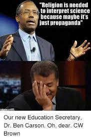 Ben Carson Meme - com religion is needed to interpret science because maybe it s