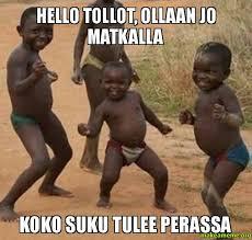 Suomi Memes - hello tollot ollaan jo matkalla koko suku tulee perassa suomi