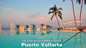 top 10 all inclusive hotels resorts in vallarta