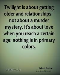 Age Love Quotes by Robert Benton Quotes Quotehd